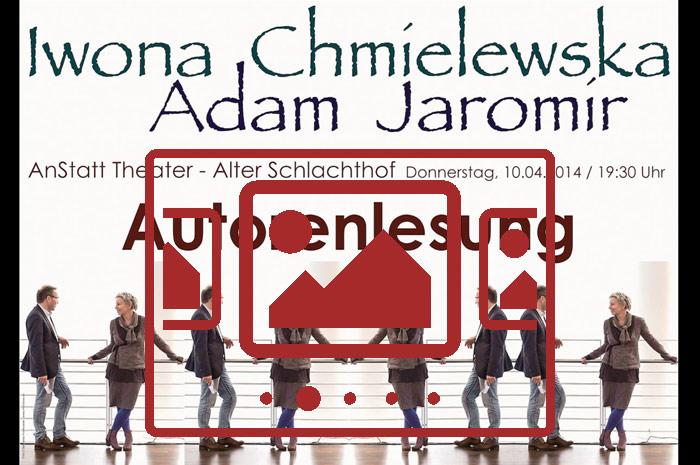 Das slideshow-Fenster mit begleitenden Bildern zu unserer Veranstaltung 'Iwona Chmielewska und Adam Jaromir stellen in einer zweisprachigen Lesung ihre Werke vor' anzeigen ...